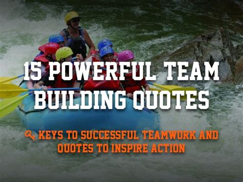 powerful team building quotes  inspire successful
