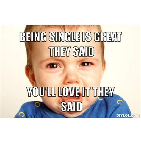 Single Girl Meme - 40 memes that every single girl will understand dating advice livingly