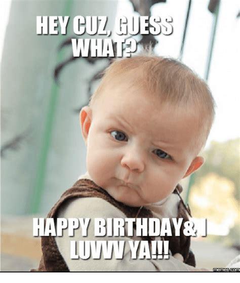 Happy Birthday Cousin Meme - 25 best memes about happy birthday for cousin happy birthday for cousin memes