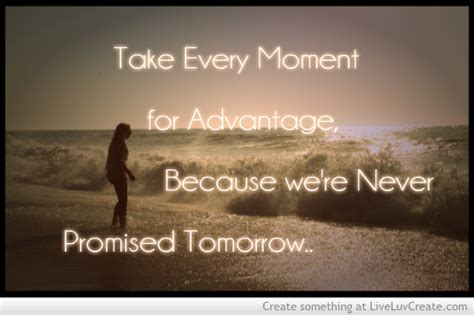 S Never Promised Tomorrow Quotes