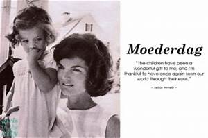 Jackie Kennedy ... Moeder Dag Quotes