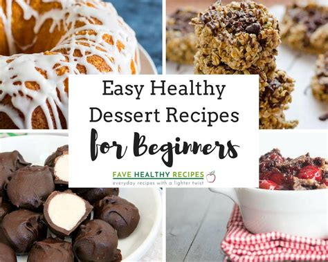 20 easy healthy dessert recipes for beginners favehealthyrecipes