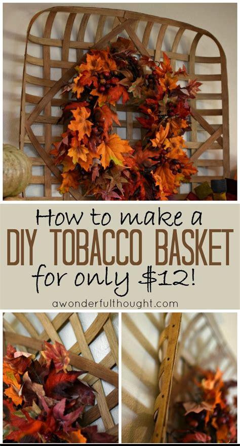 diy tobacco basket