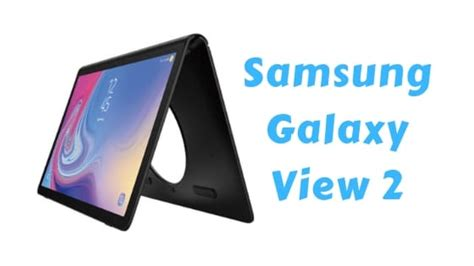 samsung galaxy view 2 price specification pros cons broblogy