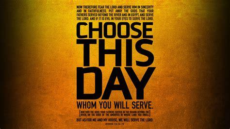 choose  day wallpaper  wawasee bible