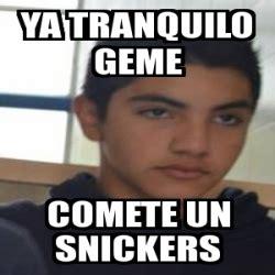 Meme Personalizado Mataperras Tranquilo Comete Un Snickers