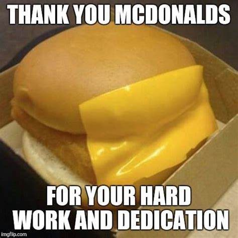 Hard Work Meme - you had one job one job thank you mcdonalds for your hard work and dedication image tagged