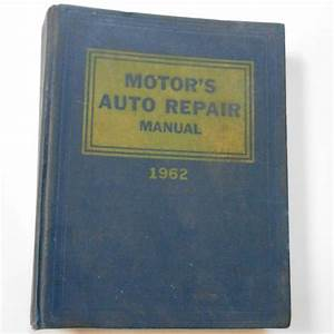 Vintage Book 1962 Motors Auto Car Repair Manual Mechanic