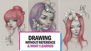 Drawing Without Reference  U0026 What I Learned