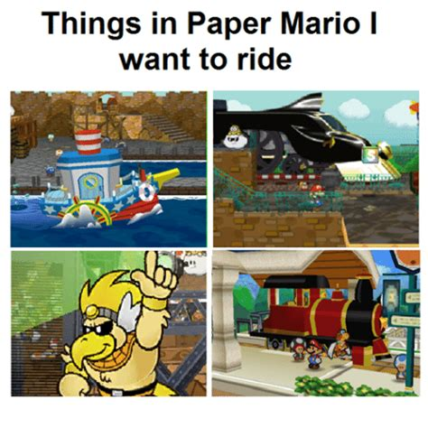 Paper Mario Memes - things in paper mario i want to ride mario meme on sizzle