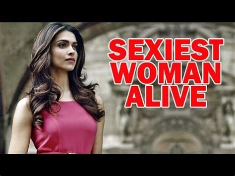 Deepika Padukone - The SEXIEST Woman Alive   Bollywood ...