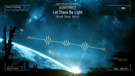 where is let there be light playing in theaters audiotricz let there be light hard bass edit hq edit