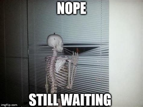 Still Waiting Meme - waiting memes image memes at relatably com