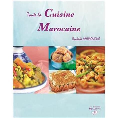 fnac livres cuisine toute la cuisine marocaine broché rachida amhaouche livre tous les livres à la fnac