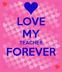 LOVE MY TEACHER FOREVER Poster | best teacher | Keep Calm ...