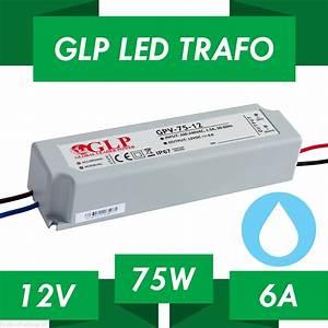 Led Trafo Berechnen : led trafo 75 watt 12 volt ip67 led ~ Themetempest.com Abrechnung
