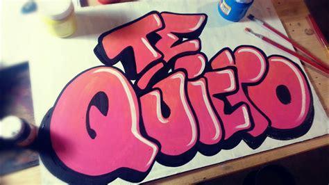 Graffiti De Te Quiero : Como Hacer Un Graffiti Te Quiero Paso A Paso
