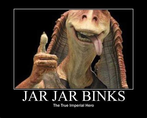 Jar Jar Binks Meme - jar jar binks quotes quotesgram