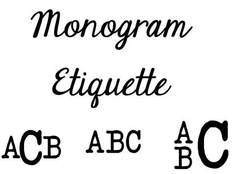 monogram etiquette tips  tricks  monograms