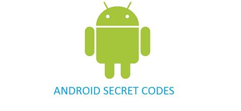 android secrets android secret codes to show menu phonerework