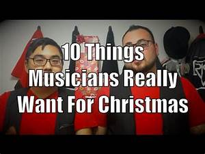 10 Things Musicians Really Want for Christmas Last