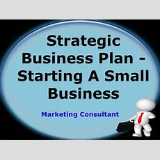 Strategic Business Plan  Starting A Small Business
