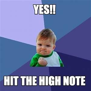 Meme Creator - Funny Yes!! Hit the high note Meme ...