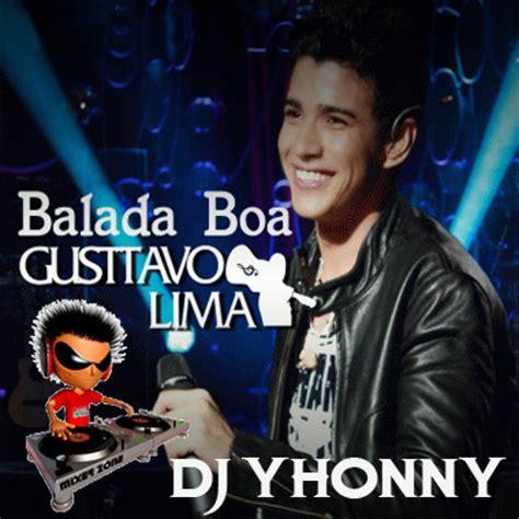 BALADA BOA - GUSTTAVO LIMA by Yhonny Dj - Listen to music
