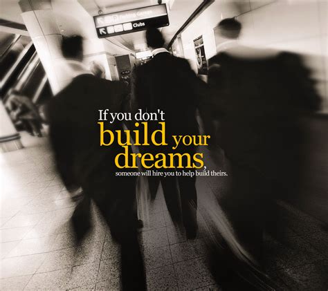 Build Your by Build Your Own Dreams Inspirational Quotes Quotivee