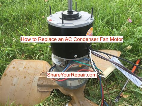 ac condenser fan motor replacement how to replace an ac condenser fan motor share your repair