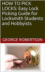 How To Pick Locks  Easy Lock Picking Guide For Locksmith