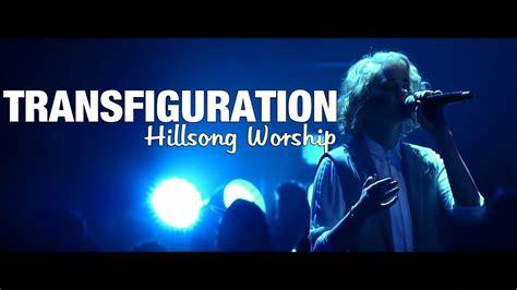 transfiguration hillsong worship letra espanol