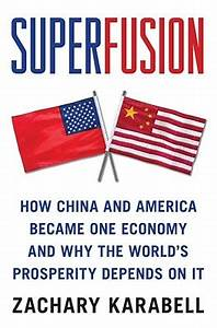 Superfusion: How China and America Became One Economy and ...