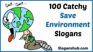 100 Catchy Save Environment Slogans | Slogans Hub