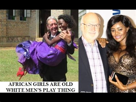 Why Are Young African Girls Marrying Old White Men Part
