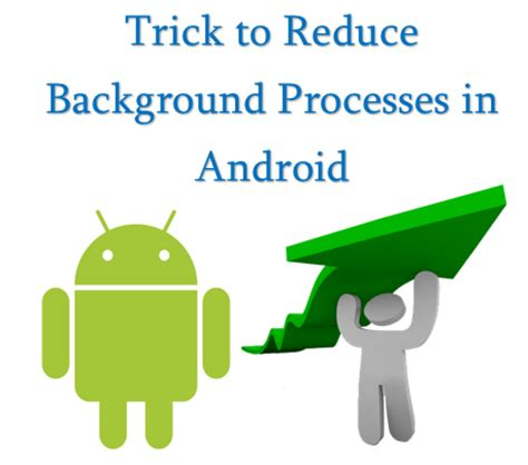 Android Background Process Limit Killer Trick To Reduce Background Processes In Android