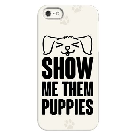 show me a phone show me them puppies phone cases human