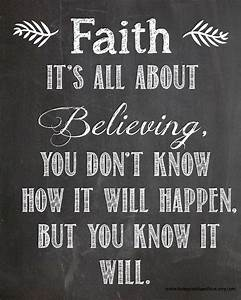 Faith is all about believing. You don't know how it will ...