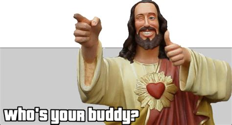 Cool Jesus Meme - buddy christ know your meme