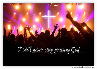 Praising God Stop Never Praise Church Lord