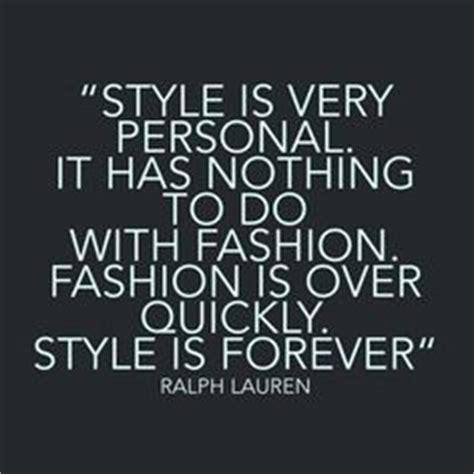 1000+ images about Style Quotes on Pinterest   Style Quotes Fashion Quotes and Quotes