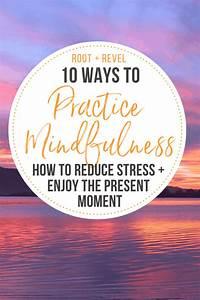 10 Ways To Practice Mindfulness