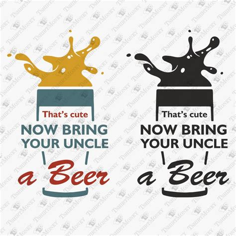 Caluya design's svg cut file & font downloads are 100% free for personal use. Now Bring Your Uncle A Beer SVG Cut File   TeeDesignery.com