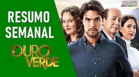 Resumo Semanal da novela 'Ouro Verde' de 17 a 22 de ...