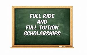 full ride scholarships | full tuition scholarships | My ...