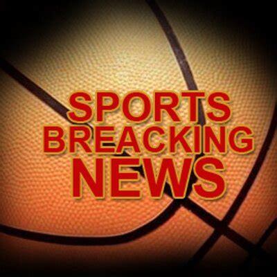 sports breaking news sportbkr