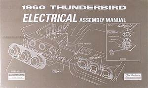 Purchase 1960 Ford Thunderbird Electrical Assembly Manual Wiring Diagram 60 T Bird Tbird