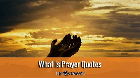 What Is Prayer Quotes (Best 131) | Read and Pray Confidently