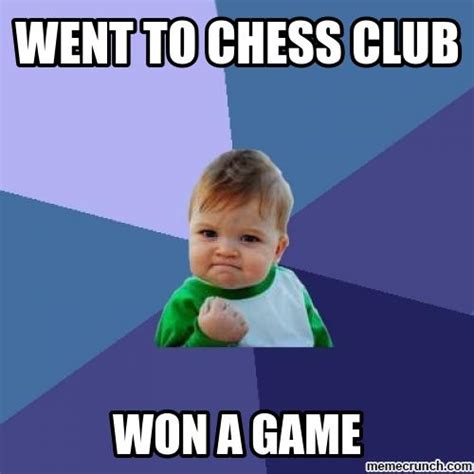 Club Meme - went to chess club