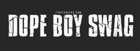 dope boy swag facebook cover profile cover